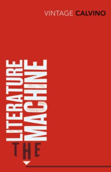 The Literature Machine : Essays, Paperback Book