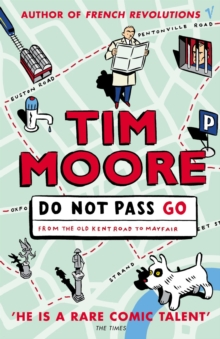 Do Not Pass Go : From the Old Kent Road to Mayfair, Paperback