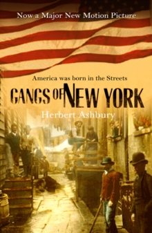 The Gangs of New York : An Informal History of the Underworld, Paperback