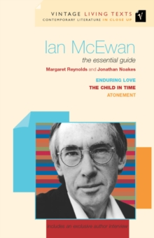 "Ian McEwan : The Essential Guide ""Child in Time"", ""Enduring Love"", ""Atonement"", Paperback"