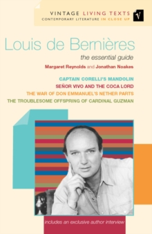 "Louis De Bernieres : The Essential Guide ""Captain Corelli's Mandolin"", ""Troublesome Offspring of Cardinal Guzman"", ""Senor Vivo and the Coca Lord"", ""War of Don Emmanuel's Nether Parts"", Paperback"