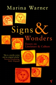 Signs and Wonders : Essays on Literature and Culture, Paperback