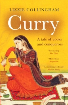 Curry : A Tale of Cooks and Conquerors, Paperback