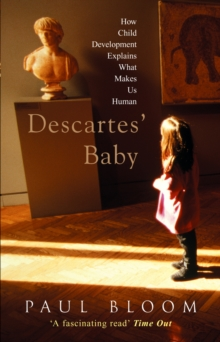 Descartes' Baby : How Child Development Explains What Makes Us Human, Paperback