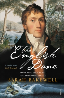 The English Dane : From King of Iceland to Tasmanian Convict, Paperback