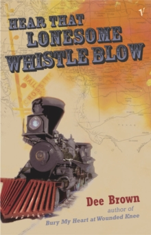 Hear That Lonesome Whistle Blow, Paperback