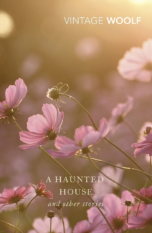 A Haunted House : The Complete Shorter Fiction, Paperback