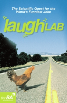 Laughlab : The Scientific Quest for the World's Funniest Joke, Paperback Book