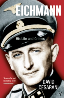 Eichmann : His Life and Crimes, Paperback