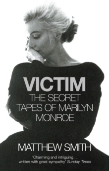 Victim : The Secret Tapes of Marilyn Monroe, Paperback