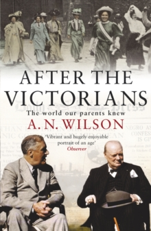 After the Victorians : The World Our Parents Knew, Paperback