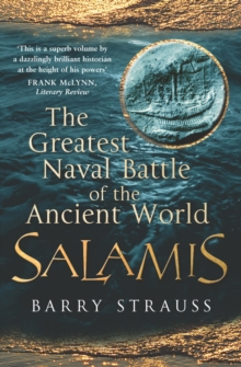 Salamis : The Greatest Naval Battle of the Ancient World, 480 BC, Paperback Book