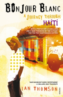 Bonjour Blanc : A Journey Through Haiti, Paperback