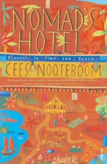 Nomad's Hotel : Travels in Time and Space, Paperback