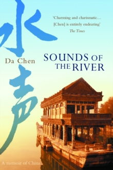 Sounds of the River : A Memoir of China, Paperback Book