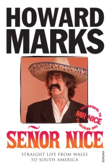 Senor Nice : Straight Life from Wales to South America, Paperback