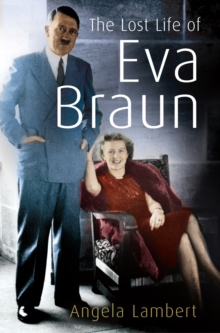The Lost Life of Eva Braun, Paperback Book