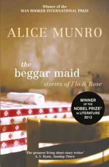 The Beggar Maid : Stories of Flo and Rose, Paperback Book