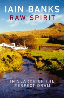 Raw Spirit : In Search of the Perfect Dram, Paperback Book