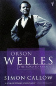 Orson Welles : The Road to Xanadu, Paperback