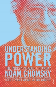 Understanding Power : The Indispensable Chomsky, Paperback Book