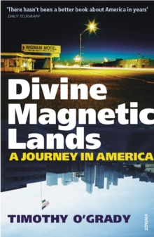 Divine Magnetic Lands : A Journey in America, Paperback