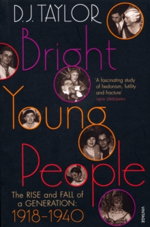 Bright Young People : The Rise and Fall of a Generation 1918-1940, Paperback