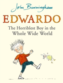 Edwardo the Horriblest Boy in the Whole Wide World, Paperback
