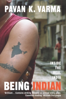 Being Indian : Inside the Real India, Paperback Book