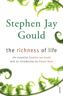The Richness of Life : A Stephen Jay Gould Reader, Paperback