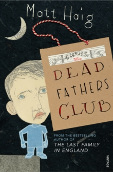 The Dead Fathers Club, Paperback Book