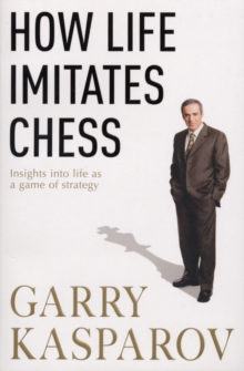 How Life Imitates Chess, Paperback