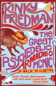 The Great Psychedelic Armadillo Picnic : A Walk in Austin, Paperback