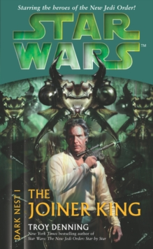 Star Wars: Dark Nest I - The Joiner King, Paperback Book