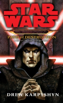 Star Wars: Darth Bane - Path of Destruction, Paperback Book