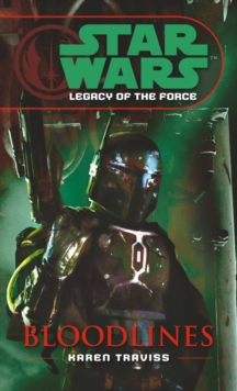 Star Wars: Legacy of the Force II - Bloodlines, Paperback