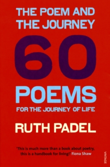 The Poem and the Journey : 60 Poems for the Journey of Life, Paperback