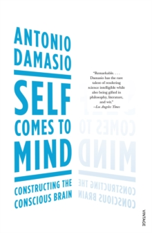 Self Comes to Mind : Constructing the Conscious Brain, Paperback