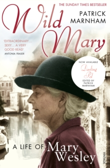 Wild Mary : The Life of Mary Wesley, Paperback Book