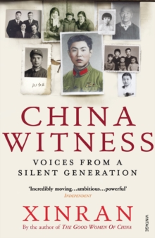 China Witness : Voices from a Silent Generation, Paperback Book