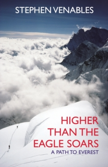 Higher Than the Eagle Soars : A Path to Everest, Paperback Book