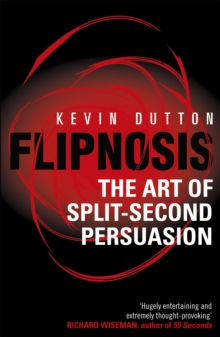 Flipnosis : The Art of Split-second Persuasion, Paperback