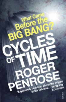 Cycles of Time : An Extraordinary New View of the Universe, Paperback