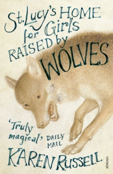 St Lucy's Home for Girls Raised by Wolves, Paperback