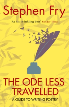 The Ode Less Travelled : Unlocking the Poet within, Paperback Book