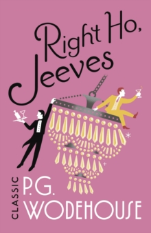 Right Ho, Jeeves : (Jeeves & Wooster), Paperback Book
