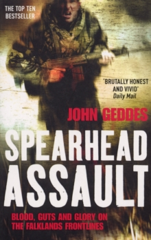 Spearhead Assault : Blood, Guts and Glory on the Falklands Frontlines, Paperback