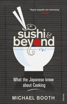 Sushi and Beyond : What the Japanese Know About Cooking, Paperback