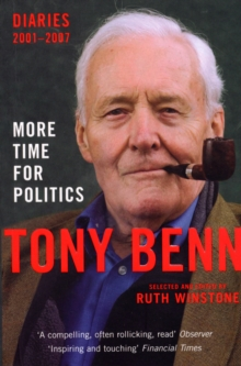More Time for Politics : Diaries 2001-2007, Paperback