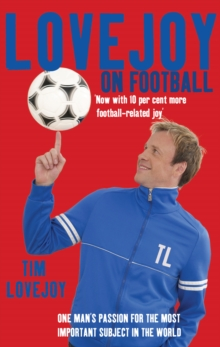 Lovejoy on Football : One Man's Passion for the Most Important Subject in the World, Paperback